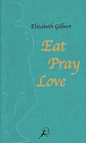 9783827010414: Eat, Pray, Love