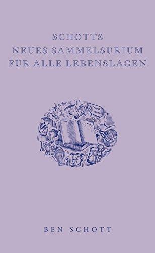 Schotts neues Sammelsurium für alle Lebenslagen (3827011132) by Ben Schott