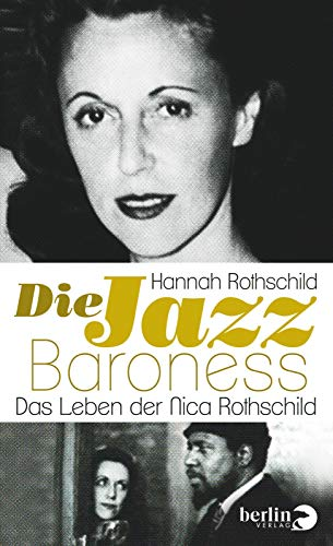 9783827011503: Die Jazz-Baroness: Das Leben der Nica Rothschild
