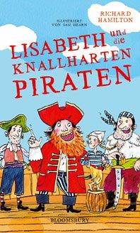 Lisabeth und die knallharten Piraten.: Hamilton, Richard: