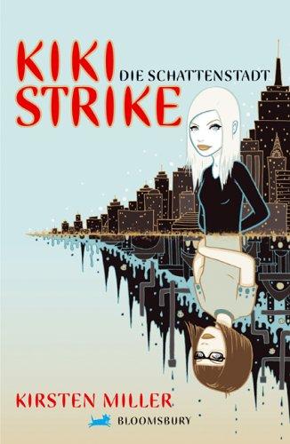 9783827051707: Kiki Strike. Die Schattenstadt