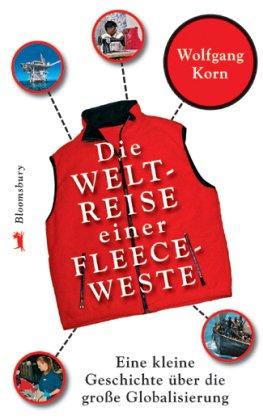 9783827052926: Die Weltreise einer roten Fleeceweste: Eine kleine Geschichte über die groÃ?e Globalisierung