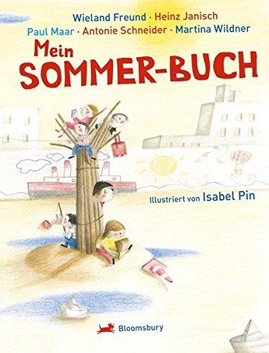 Mein Sommer - Buch 42 Geschichten, Gedichte, Spiele, Sommerideen - Freund, Wieland u. a.
