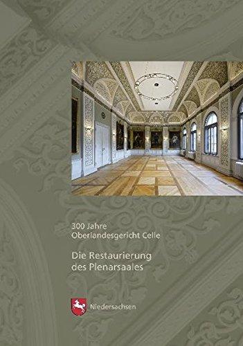 9783827180384: Die Restaurierung des Plenarsaals: 300 Jahre Oberlandesgericht Celle