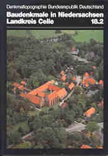 9783827182548: Denkmaltopographie Bundesrepublik Deutschland. Baudenkmale in Niedersachsen. Veröffentlichungen des Instituts für Denkmalpflege /Niedersächsisches ... / Landkreis Celle (ohne Stadtgebiet Celle)