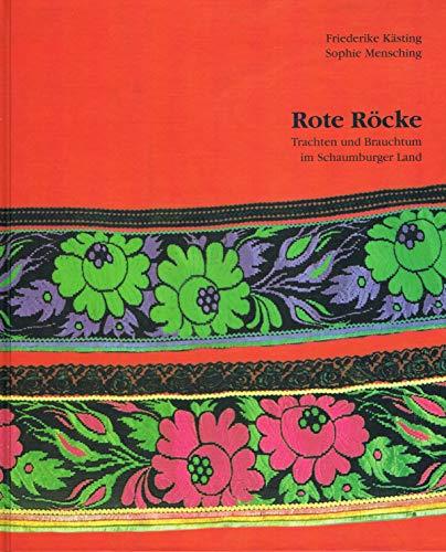 Rote Röcke Trachten und Brauchtum im Schaumburger: Kästing, Friederike und