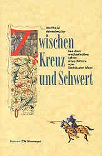 Zwischen Kreuz und Schwert: Aus dem wechselvollen: Wolfhard Winkelmüller