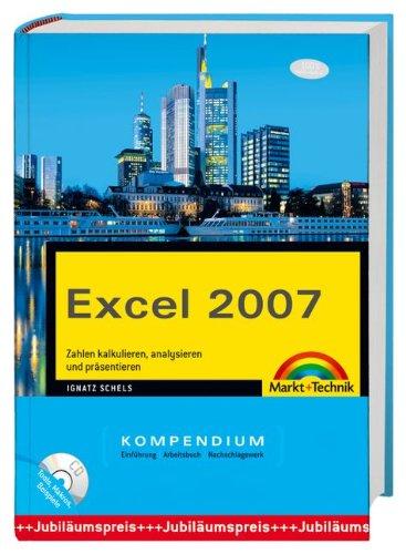 9783827241221: Excel 2007 Kompendium mit CD-ROM mit besonders genialen Makros des Autors und weiteren hilfreichen Tools: Zahlen kalkulieren, analysieren und präsentieren