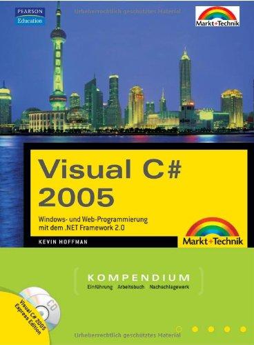 9783827241696: Visual C# 2005. Mit Visual C# Express Edition auf CD-ROM. Kompendium