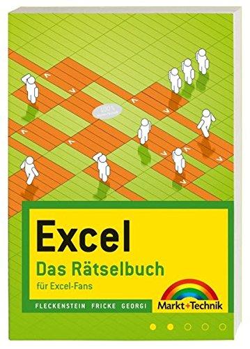 Excel - Das Rätselbuch - Rätsel und Knobeleien mit Excel gelöst: für Excel-Fans (Office Einzeltitel) - Fleckenstein, Jens,Fricke, Walter,Georgi, Boris