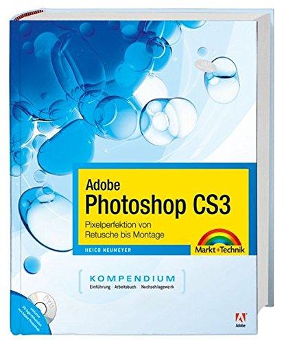 9783827242525: Adobe Photoshop CS3 - Das Kompendium: Pixelperfektion von Retusche bis Montage