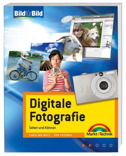 9783827242617: Digitale Fotografie: Sehen und K�nnen - Bild f�r Bild