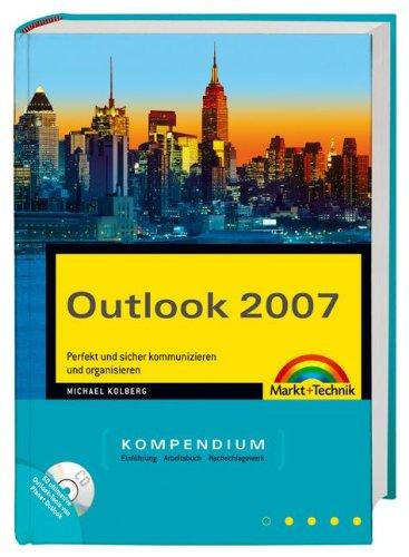 9783827243102: Outlook 2007 Kompendium: Perfekt und sicher kommunizieren und organisieren