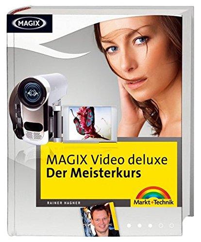 9783827244086: MAGIX Video deluxe - Der Meisterkurs: Tricks und Techniken, die nicht jeder kennt