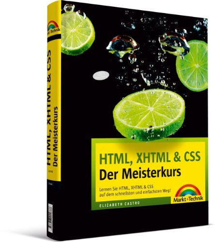 9783827244666: HTML, XHTML & CSS - Der Meisterkurs: Lernen Sie HTML, XHTML & CSS auf dem schnellsten und einfachsten Weg!