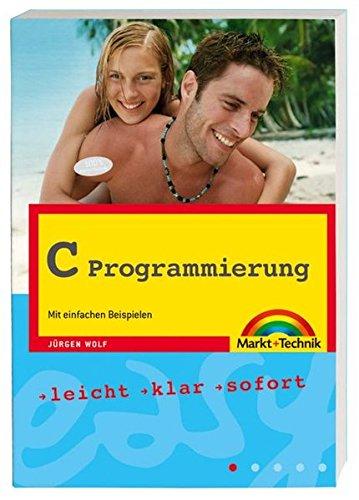 9783827244673: Easy C Programmierung: Mit einfachen Beispielen programmieren-leicht-klar-sofort