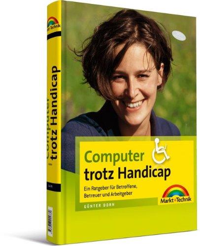 9783827244789: Computer trotz Handicap: Ratgeber f�r Betroffene, Betreuer und Arbeitgeber