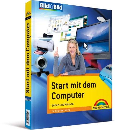 9783827245120: Start mit dem Computer: Sehen und Können. Bild für Bild