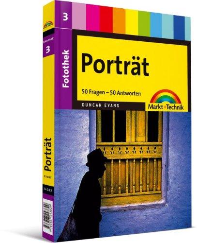 9783827245564: Fotothek 3: Porträt Preistipp: 50 Fragen - 50 Antworten. Digital fotografieren