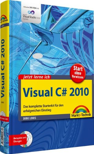 9783827245670: Jetzt lerne ich Visual C# 2010: Das komplette Starterkit f�r den erfolgreichen Einstieg