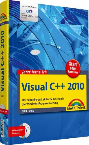 9783827245687: Jetzt lerne ich Visual C++ 2010: Der schnelle und einfache Einstieg in die Windows-Programmierung