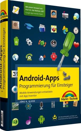 9783827246998: Android-Apps - Programmierung für Einsteiger: Mobile Anwendungen entwickeln mit App Inventor