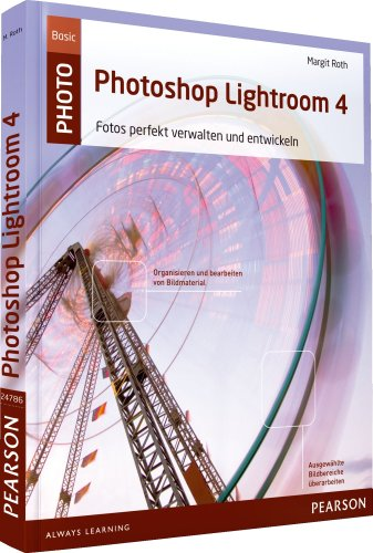 9783827247865: Photoshop Lightroom 4: Fotos perfekt verwalten und entwickeln