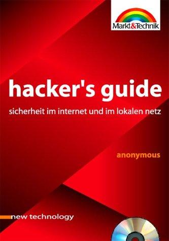 9783827254603: Hacker's Guide:. Sicherheit im Internet und im lokalen Netz