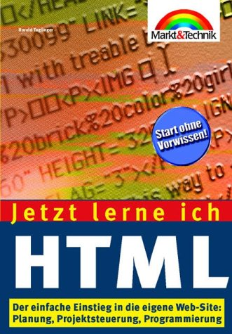 9783827257178: Jetzt lerne ich HTML, 2. aktualisierte Auflage . Der einfache Einstieg in die eigene Web-Site