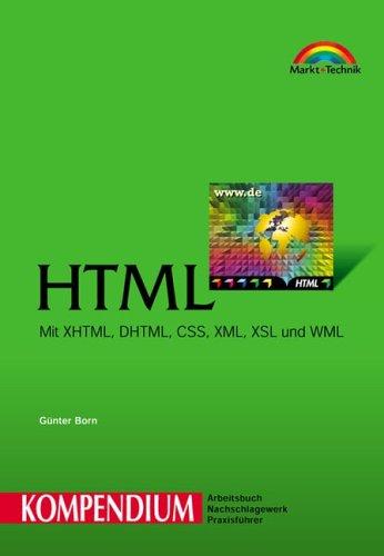 9783827258304: HTML - Kompendium . Mit XHTML, DHTML, CSS, XML, XSL und WML (Kompendium / Handbuch)