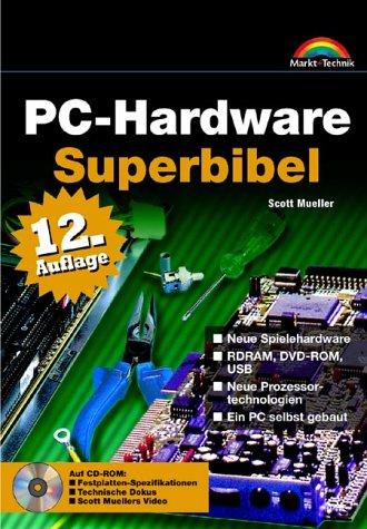 PC-Hardware-Superbibel / Scott Mueller neue Spielehardware, RDRAM, DVD-ROM, USB, neue ...