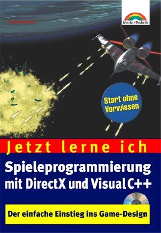 9783827259776: Jetzt lerne ich Spieleprogrammierung mit DirectX und Visual C++ . Der einfache Einstieg ins Game-Design