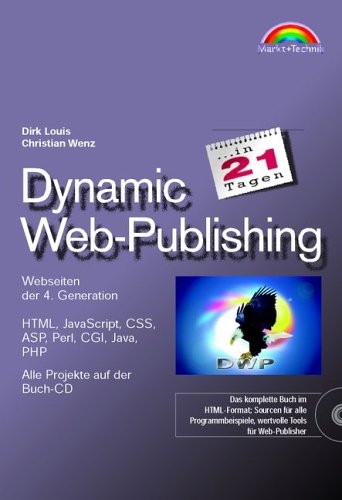 9783827260031: Dynamic Web-Publishing in 21 Tagen, m. CD-ROM