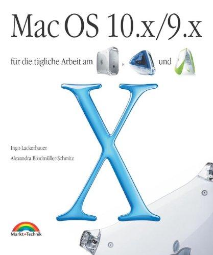 9783827260505: Mac OS 10.x/9.x . Für die tägliche Arbeit am PowerMac, iMac und iBook (Livre en allemand)
