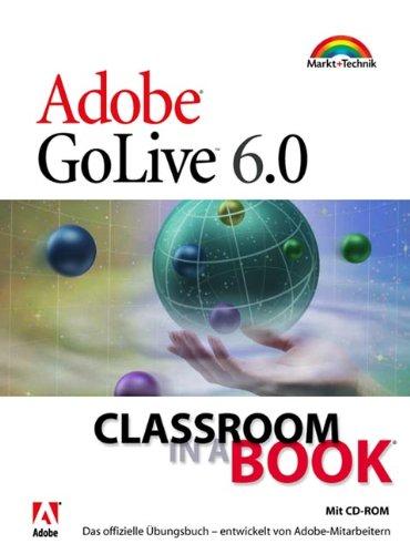 9783827263445: GoLive 6.0 - Classroom in a Book . Das offizielle Trainingsbuch - entwickelt vom Adobe Creative Team