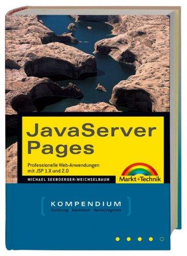JavaServer Pages - Kompendium (Kompendium / Handbuch): Michael Seeboerger-Weichselbaum