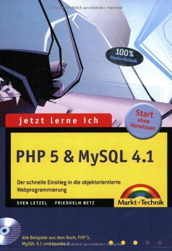 9783827265340: Jetzt lerne ich PHP 5 und MySQL 4.1: Der schnelle Einstieg in die objektorientierte Webprogrammierung
