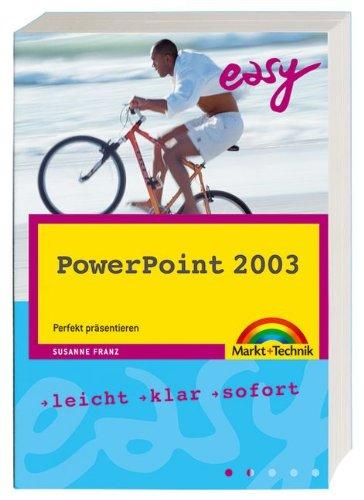 Easy PowerPoint 2003. Perfekt präsentieren von Susanne Franz: Susanne Franz
