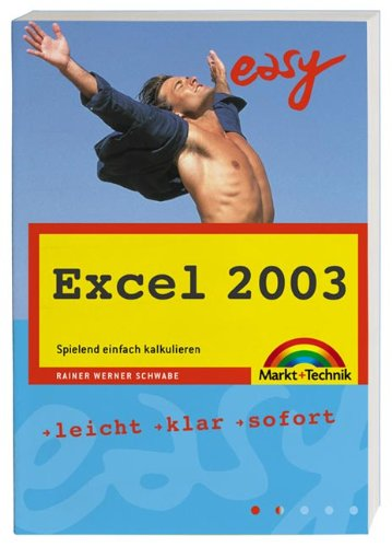 EASY TaschenbuchExcel 2003: Spielend einfach kalkulieren Schwabe, Rainer Walter