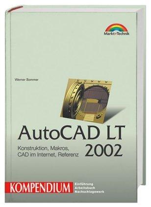 AutoCAD LT 2002 Kompendium [Gebundene Ausgabe] von: Werner Sommer