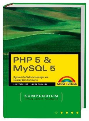 PHP 5 und MySQL 5 Kompendium (3827268095) by Thomson, Laura