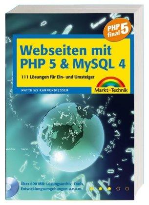 Webseiten mit PHP 5 & MySQL 4: 111 Lösungen für Ein- und Umsteiger (Sonstige Bücher M+T) ...