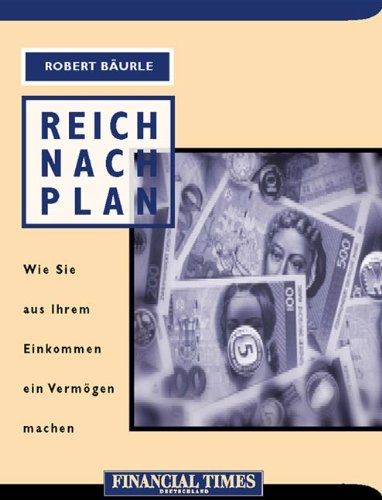 9783827270054: Reich nach Plan . Wie Sie aus Ihrem Einkommen ein Vermögen machen (FT Geld und Börse)