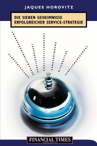 Die sieben Geheimnisse erfolgreicher Service-Strategien. (3827270197) by Jacques Horovitz