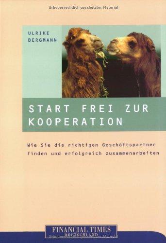 9783827270283: Start frei zur Kooperation . Wie Sie die richtigen Geschäftspartner finden und erfolgreich zusammenarbeiten