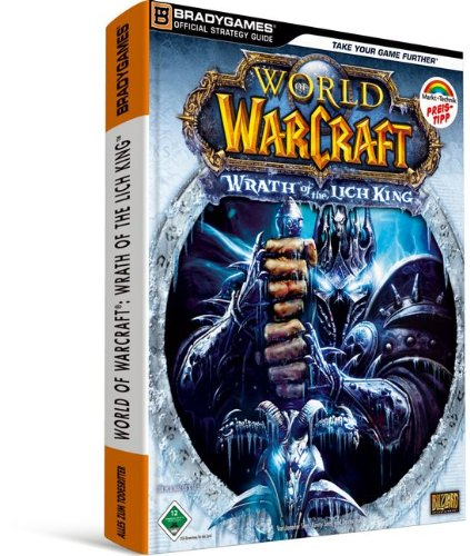 9783827291639: Brady Games - World of Warcraft: Wrath of the Lich King - Preistipp: Der offizielle Strategie-Guide