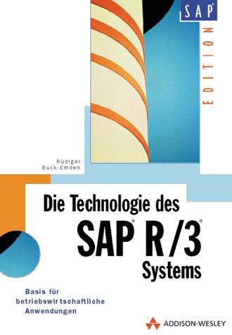 9783827313799: Die Technologie des SAP-Systems R/3. Basis für betriebswirtschaftliche Anwendungssysteme