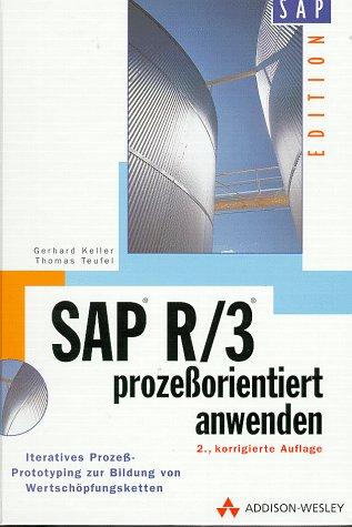 9783827314017: SAP R/3 prozessorientiert anwenden. Iteratives Prozess-Prototyping zur Bildung von Wertschöpfungsketten