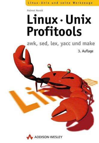 9783827314482: Linux-Unix-Profitools . awk, sed, yacc und make