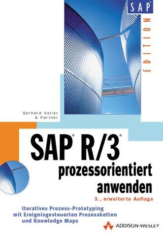 9783827314963: SAP R/3 prozeßorientiert anwenden: Iteratives Prozeß-Prototyping mit Prozeßketten
